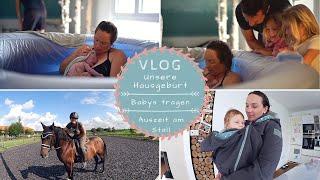 Einblicke in unsere Hausgeburt |Babys tragen |Zeit mit meinem Pferd | VLOG |Kathis Daily Life