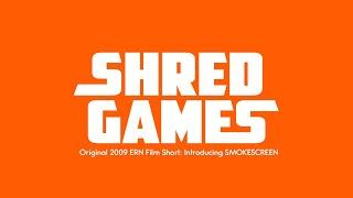 Shred Games: Smokescreen