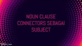 Noun Clause Connectors sebagai Subject
