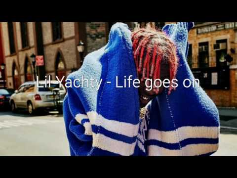 Lil Yachty - Life goes on