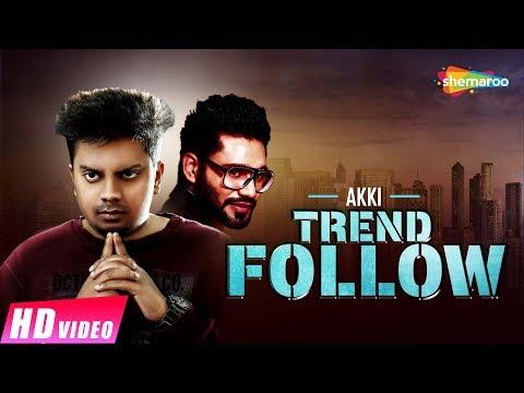 trend-follow-(full-song)-|-akki-ak-/-rocky-singh-atwal-|-latest-punjabi-songs-2018-|-punjabi-songs