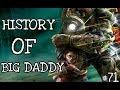 History Of Big Daddy Bioshock - Ep 71