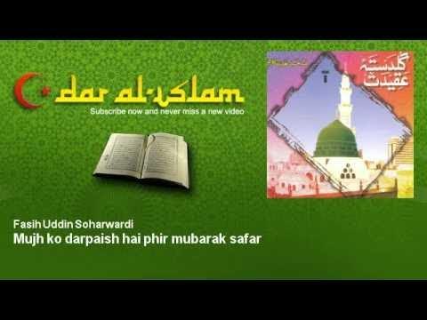 Fasih Uddin Soharwardi - Mujh Ko Darpaish Hai Phir Mubarak Safar - Dar Al Islam