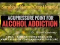 How To Stop Drinking Alcohol   Get Rid of Alcohol Addiction Home Remedies Acupressure in Hindi Video