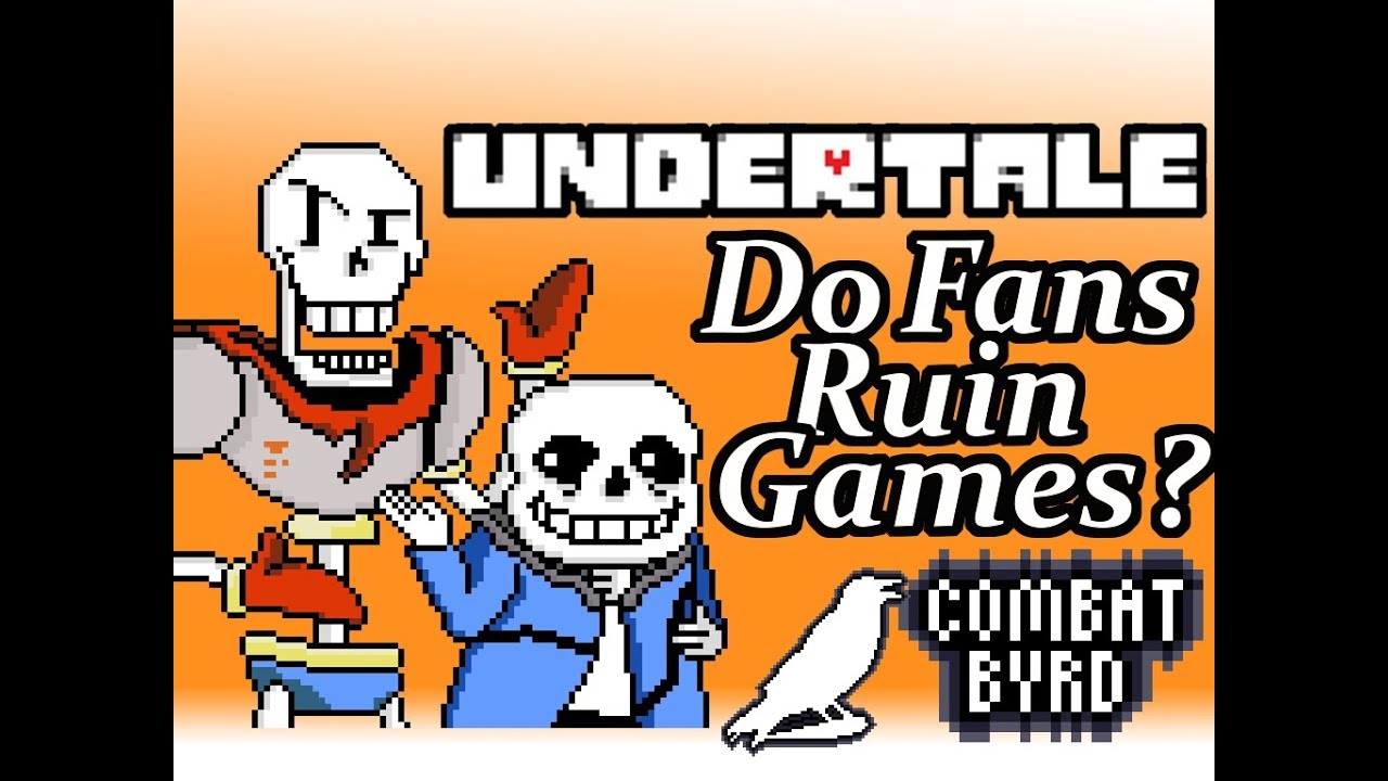 ☺Do Fans Ruin Games? - Undertale☻