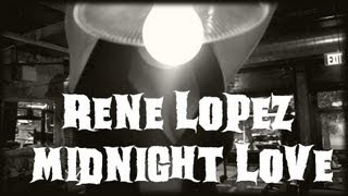 Midnight Love (Official Video) - Rene Lopez MyTub