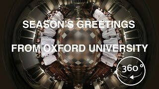 Season's Greetings from Oxford University (360 video)