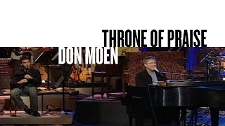 Throne Of Praise (Official Live Video) - Don Moen