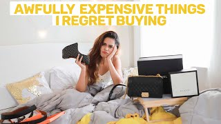AWFULLY EXPENSIVE THINGS I REGRET BUYING  