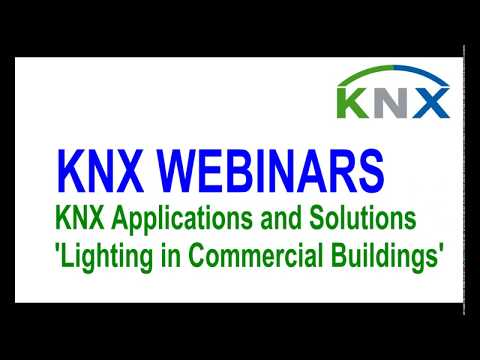 KNX Applications and Solutions Webinar - Lighting in Commercial Buildings