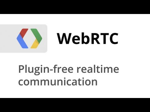 Real-time communication with WebRTC: Google I/O 2013
