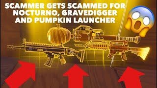 FORTNITE SAVE THE WORLD SCAMMER GETS SCAMMED FOR GRAVEDIGGER, NOCTURNO AND PUMPKIN LAUNCHER!!!