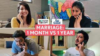 FilterCopy | Marriage: 1 Month VS 1 Year | Ft. Kriti Vij and Pranay Manchanda