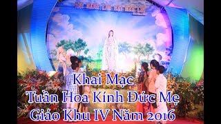 Khai Mạc Tuần Hoa Kính Đức Mẹ Của Cộng Đoàn Giáo Khu IV - Đền Thánh Bác Trạch Năm 2016