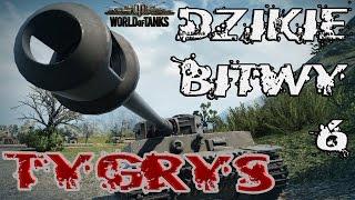 TYGRYS - Dziki zwierz prosto z Niemiec oraz Ręka Boga - Dzikie Bitwy #6 - 1080p 60FPS