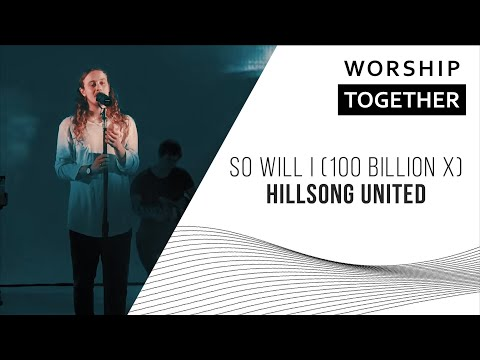 So Will I 100 Billion X  Hillsong UNITED  New Song Cafe