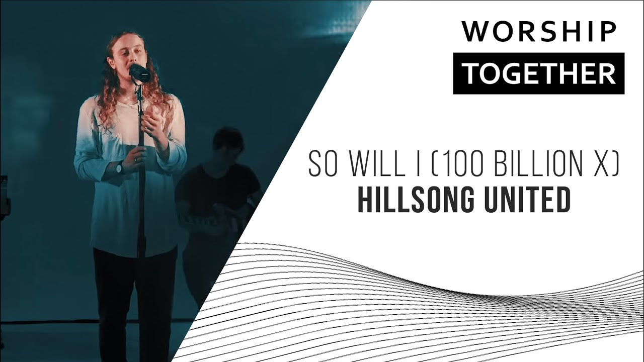 So Will I (100 Billion X) // Hillsong UNITED // New Song Cafe