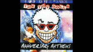 Toy Dolls   Anniverary Anthems Full Album