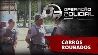 Operação Policial - Doc-Reality - Ep Carros Roubados