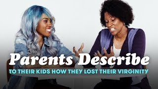 Parents Tell Their Kids How They Lost Their Virginity | Parents Describe | Cut
