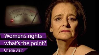 Cherie Blair: 'Women's rights - what's the point?' - Viewsnight