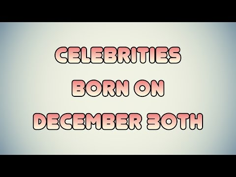 Celebrities born on December 30th