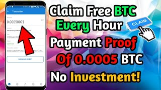 Claim Free Bitcoin Every Hour | Live Payment Proof Of 0.0005 BTC ($5) | No Investment! - 2020