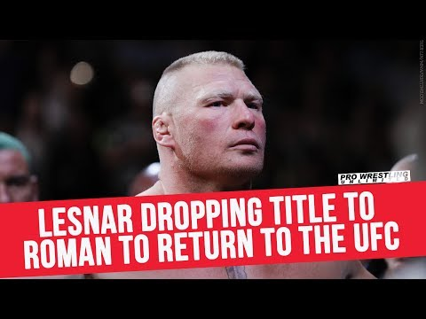 Brock Lesnar Dropping Title To Roman Reigns At SummerSlam To Return To The UFC