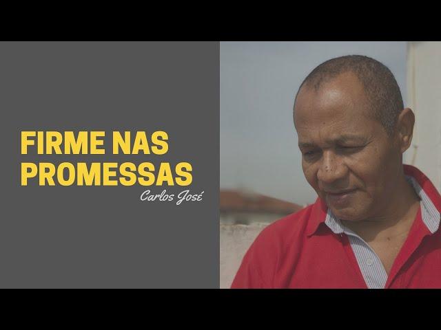 FIRME NAS PROMESSAS - 107 HARPA CRISTÃ - Carlos José