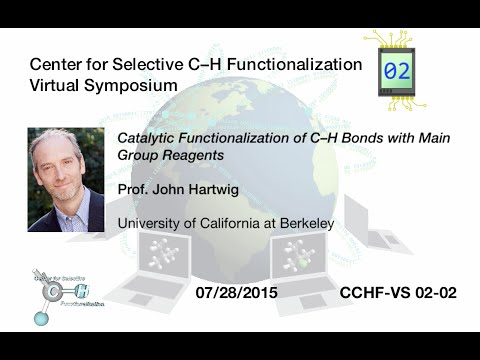 CCHF-VS 2.2 | Prof. Hartwig: Catalytic Functionalization of C–H Bonds with Main Group Reagents