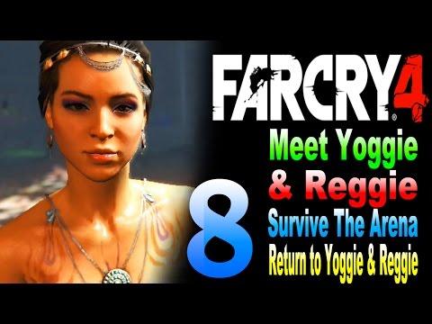 Far Cry 4 - Meet Yogi & Reggie / Survive the Arena / Return to Yogi & Reggie Part 8