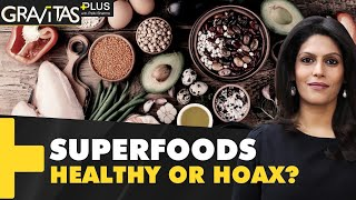 Gravitas Plus: Is your health food healthy?