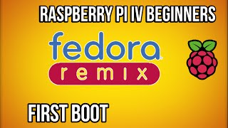 raspberry pi booting fedora remix for the first time