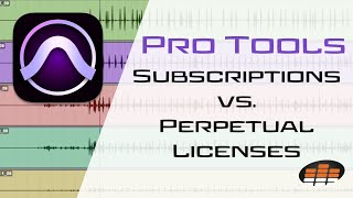 Pro Tools Pricing: Subscriptions vs. Perpetual Licenses - Pro Mix Academy