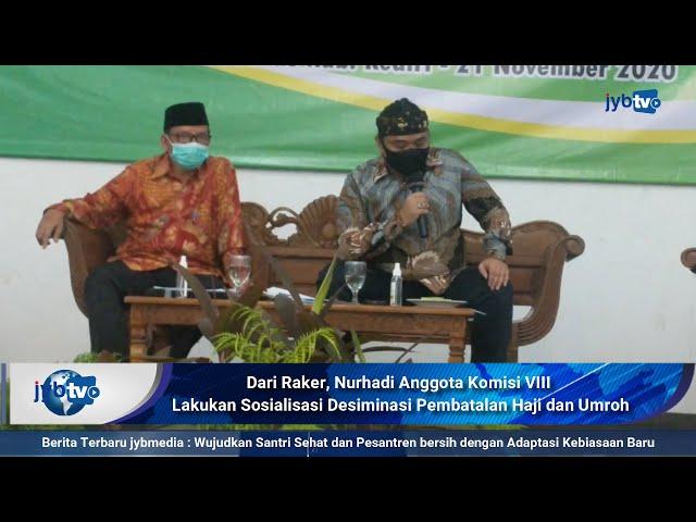 Dari Raker, Nurhadi Anggota Komisi VIII Lakukan Sosialisasi Desiminasi Pembatalan Haji dan Umroh