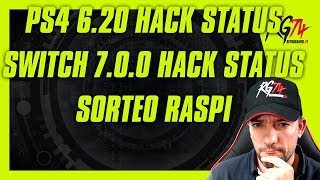 PS4 Hack 6.20 Status. Switch hack 7.0.0 Status. Sorteo RASPI+Pantalla+Battery Pack