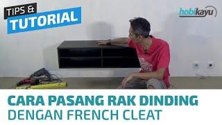 Cara Pemasangan Rak Buku/Rak TV Gantung di Dinding (French Cleat)