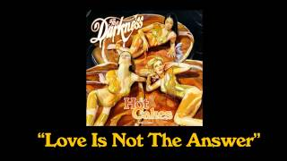 """The Darkness - """"Love Is Not The Answer"""""""