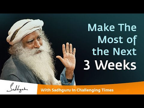 Next 3 Weeks Can Be The  Best Possible Time - With Sadhguru In Challenging Times - 27 Mar