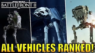 Every Vehicle Ranked from Worst to Best! - Star Wars Battlefront 2