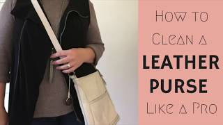 How to Clean a Leather Purse Like a Pro