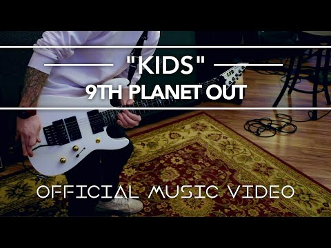 9th Planet Out - Kids (MGMT Remake)