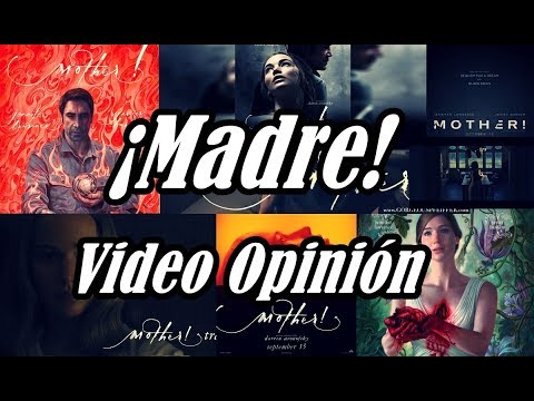 ¡MADRE! 2017 (DARREN ARONOFSKY) VIDEO OPINION, AL LENTE DEL CINE