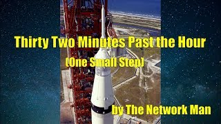 Tribute to Apollo 11: Thirty Two Minutes Past the Hour