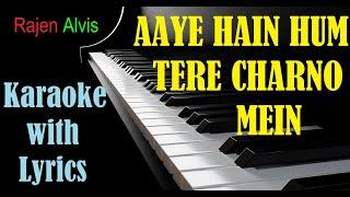 Aaye hein hum tere charno mein   Karaoke with Lyrics   Hindi Christian Song