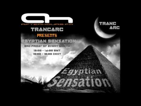 TrancArc Presents Egyptian Sensation Trance Episode 70 on Afterhours.FM