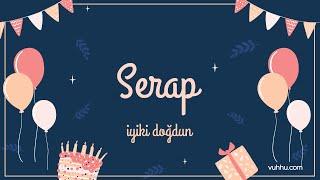 İyi ki Doğdun Serap (Kişiye Özel Pop Doğum Günü Şarkısı) Vuhhu