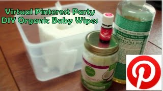 Virtual Pinterest Party!  Diy Organic Baby Wipes