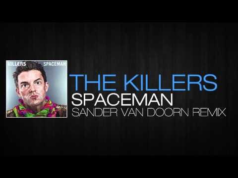 The Killers  Spaceman Sander Van Doorn Remix