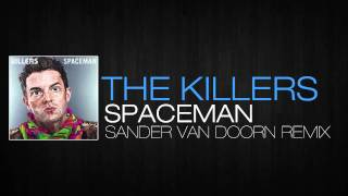The Killers - Spaceman (Sander Van Doorn Remix)